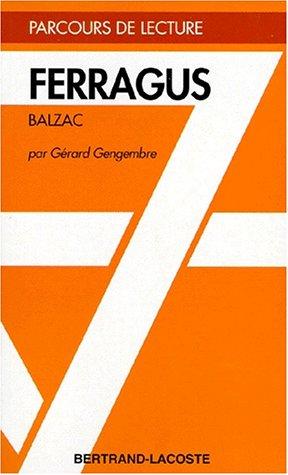 FERRAGUS-PARCOURS DE LECTURE par Gérard Gengembre