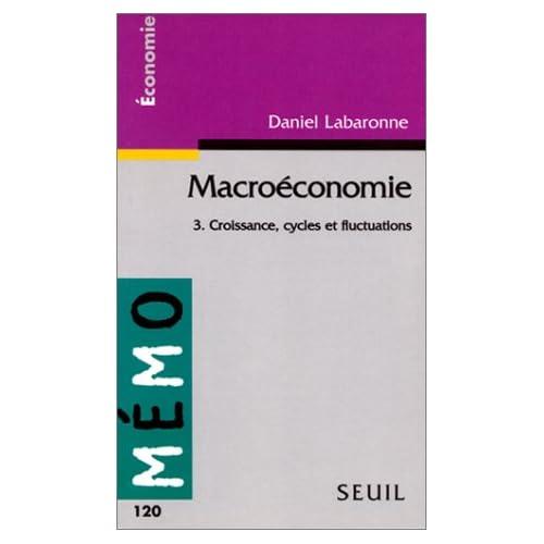 Macroéconomie n°3 : Croissance, cycles et fluctuations