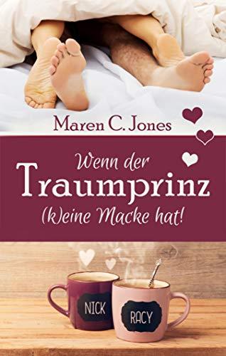 Wenn der Traumprinz (k)eine Macke hat!: Humorvoller Liebesroman (Ganz schön verliebt 2)