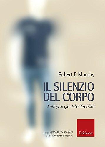 Il silenzio del corpo. Antropologia della disabilità