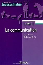 La communication : De l'éthologie à la pathologie, des neurosciences à la thérapie
