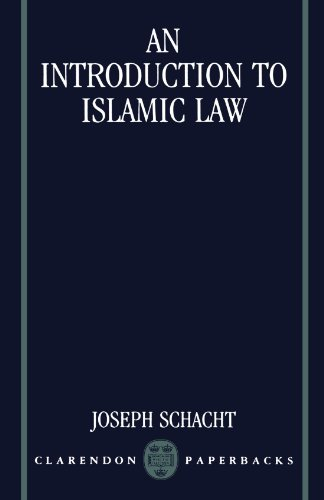 An Introduction To Islamic Law (Clarendon Paperbacks)