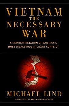 Vietnam: The Necessary War by [Lind, Michael]