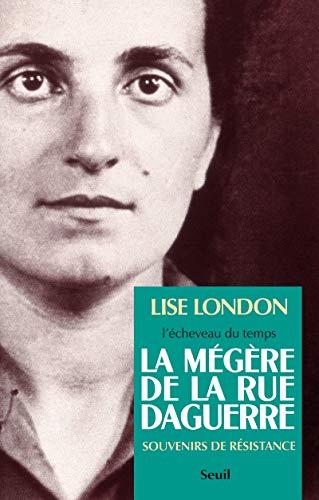 La Mégère de la rue Daguerre. Souvenirs de résistance