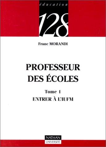 Professeur des écoles, tome 1 : Entrer à l'IUFM, 2e édition
