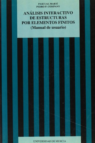 Analisis Interactivo de Estructuras por Elementos Finitos (Manual de Usuario) por Pascual Marti