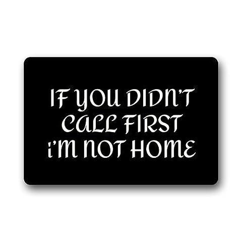 Funny Doormats If You Didn't Call First I'm not Home Custom Doormat Area Rug Non-Slip Door Mats Home Decor for Indoor/Outdoor 23.6(L) X 15.7(W)