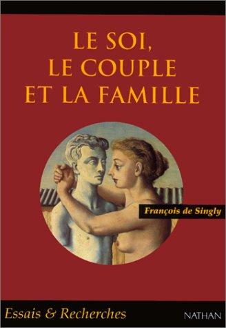 Le soi, le couple et la famille par François de Singly