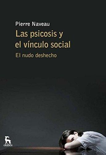 Las psicosis y el vinculo social (ESCUELA LACANIANA nº 3) por Pierre Naveau