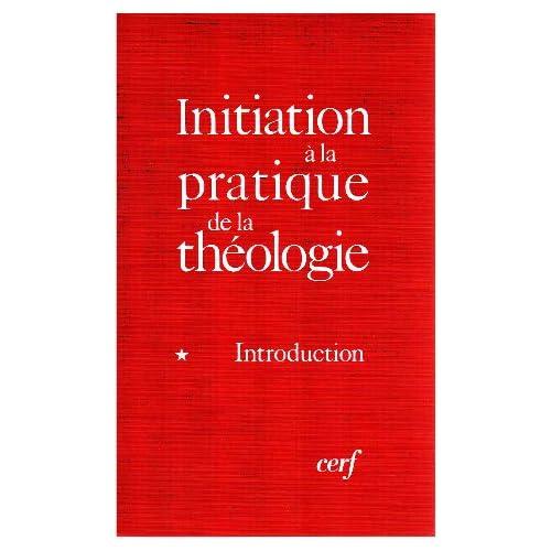 Initiation à la pratique de la théologie