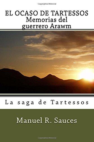 Descargar Libro EL OCASO DE TARTESSOS  Memorias del guerrero Arawm: La saga de Tartessos de Manuel R. Sauces