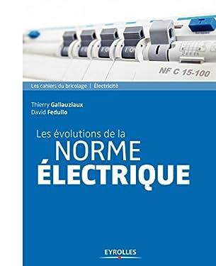 Les évolutions de la norme électrique (Les cahiers du bricolage)