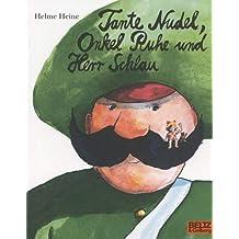 Tante Nudel, Onkel Ruhe und Herr Schlau: Ein Bilderbuch von Helme Heine (MINIMAX)