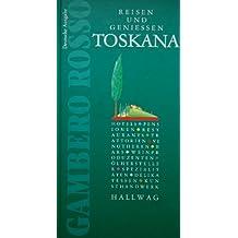 Gambero Rosso Toskana. Deutsche Ausgabe. Reisen und genießen