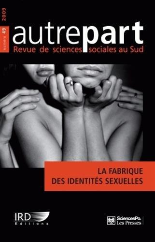 Autrepart n°49 (Mars 2009) : La fabrique des identités sexuelles