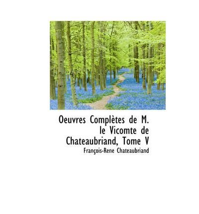 (OEUVRES COMPL TES DE M. LE VICOMTE DE CHATEAUBRIAND, TOME V) BY Chateaubriand, Franois-Ren(Author)Paperback on (11 , 2008)