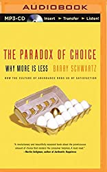 The Paradox of Choice: Why More Is Less by Barry Schwartz (2014-04-22)