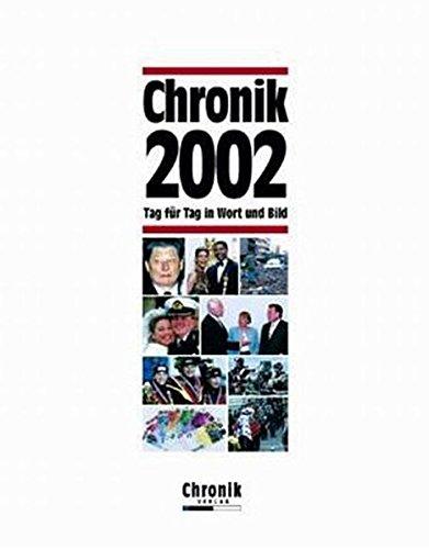 Chronik 2002 (Chronik / Bibliothek des 21. Jahrhunderts. Tag für Tag in Wort und Bild)
