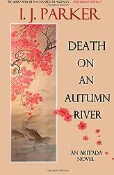 Death on an Autumn River: An Akitada novel: Volume 9 (Akitada mysteries)