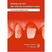 Restauración del diente endodonciado: Manual clínico 2ª Edición