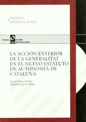 La acción exterior de la Generalitat en el nuevo Estatuto de autonomía de Cataluña (TRIBUNA INTERNACIONAL)