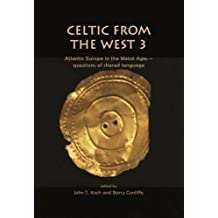 Celtic from the West 3: Atlantic Europe in the Metal Ages: Questions of Shared Language
