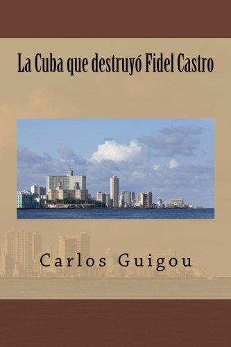 La Cuba que destruyo Fidel Castro