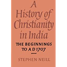 Hist Christianity India: Begin 1707: The Beginnings to AD 1707