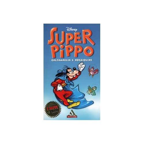 Super Pippo. Calzamaglia & Noccioline
