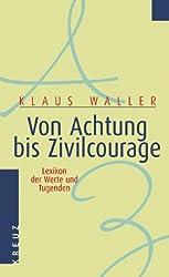 Von Achtung bis Zivilcourage. Lexikon der Werte und Tugenden