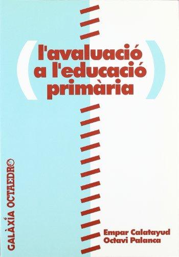 L'avaluació a l'educació primària (Edicions en català) por Empar Calatayud Salom