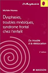 Dysphasies, troubles amnésiques, syndrome frontal
