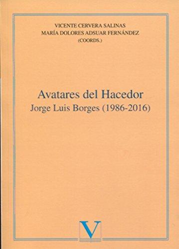 Avatares del Hacedor. Jorge Luis Borges (1986-2016) (Ensayo)
