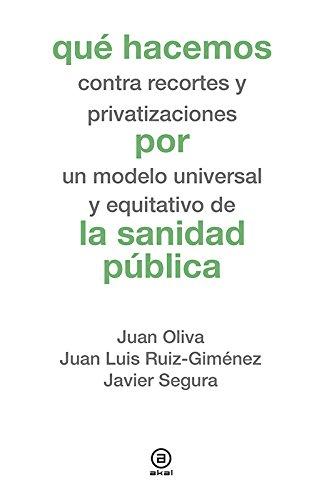 Qué hacemos por la sanidad pública (Que Hacemos (akal))
