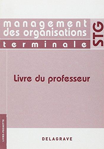 Management des organisations Tle STG : Livre du professeur par Eric Vaccari, Marylène Raphoz-Coomans, Isabelle Chamosset