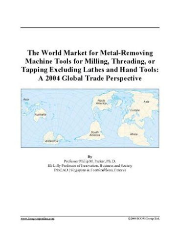 The World Market for Metal-Removing Machine Tools for Milling, Threading,