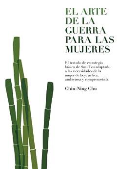 El arte de la guerra para las mujeres de [Chu, Chin-Ning]