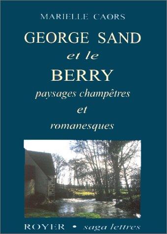 George Sand et le Berry : paysages champtres et romanesques