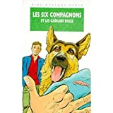 Les six compagnons et les caïmans roses - Une nouvelle aventure des personnages créés par Paul-Jacques Bonzon