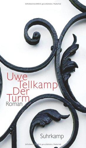 Suhrkamp Verlag Der Turm: Geschichte aus einem versunkenen Land. Roman