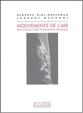 Etienne Jules Marey - Mouvements de l'air: Étienne-Jules Marey, photographe des