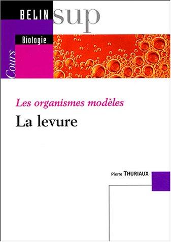 Les organismes modèles : La levure