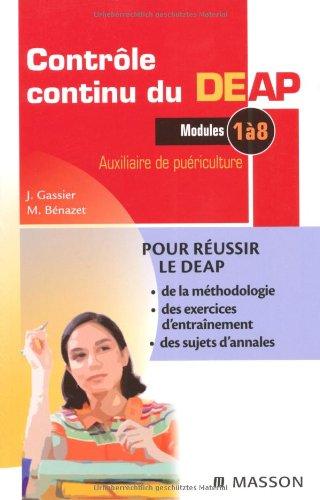 Contrôle continu du DEAP : Auxiliaire de puériculture, Modules 1 à 8 par Jacqueline Gassier, Muriel Bénazet