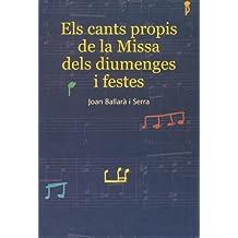Els cants propis de la Missa dels diumenges i festes (Sèrie Estudis)