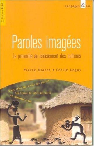 Paroles imagées : Le proverbe au croisement des cultures