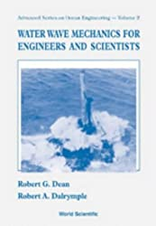 Water Wave Mechanics for Engineers and Scientists: v. 2 (Advanced Series on Ocean Engineering) by Robert B. Dean (1991-01-01)
