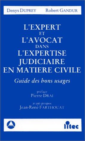 L'expert et l'avocat dans l'expertise judiciaire en matière civile, 1re édition. Guide des bons usages (ancienne édition)