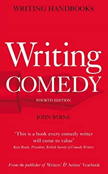 Writing Comedy (writing Handbooks) por John Byrne epub