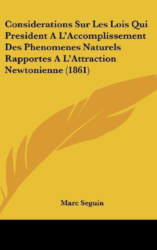 Considerations Sur Les Lois Qui President A L'Accomplissement Des Phenomenes Naturels Rapportes A L'Attraction Newtonienne (1861)
