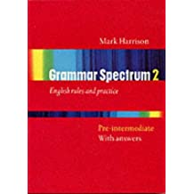 Grammar spectrum. Con soluzioni. Per le Scuole superiori: Grammar spectrum 2 w/key (Workbooks)